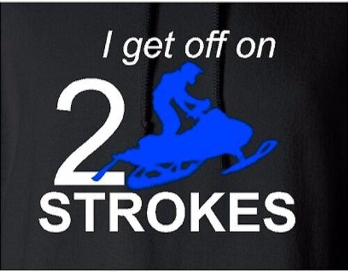I GET OFF ON 2 STROKES Hoodie Sweatshirt Polaris Yamaha Ski-Doo NEON blue