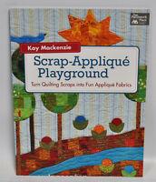 Scrap Applique Playground By Kay Mackenzie