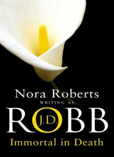 Immortal In Death: Number 3 in series By J. D. Robb