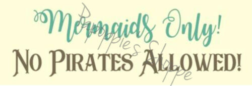 Stencil Mermaids Only No Pirates Allowed Signs Pillows Wall Hangings Benches