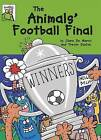 The Animals' Football Final by Clare De Marco (Paperback, 2016)