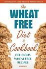 Wheat Free Diet & Cookbook von Rockridge Press (2013, Taschenbuch)