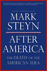 After America: Get Ready for Armageddon by Mark Steyn (Hardback, 2011)