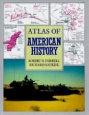 Atlas of American History by Richard Natkiel and Robert H. Ferrell (1995,...