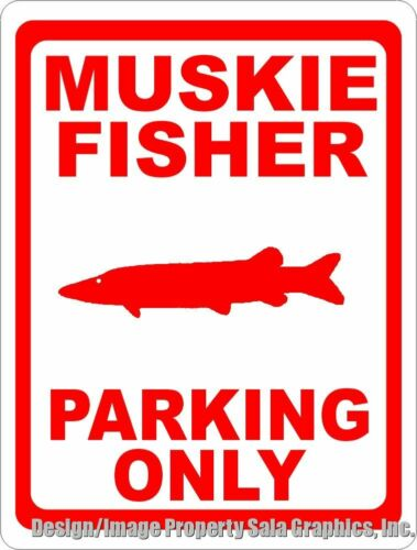 Muskie Fisher Parking Only Sign Gift for Muskellunge Fishing Camp Size Options