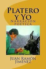 Platero y Yo : Narracion Poetica by Juan Jimenez (2016, Paperback)