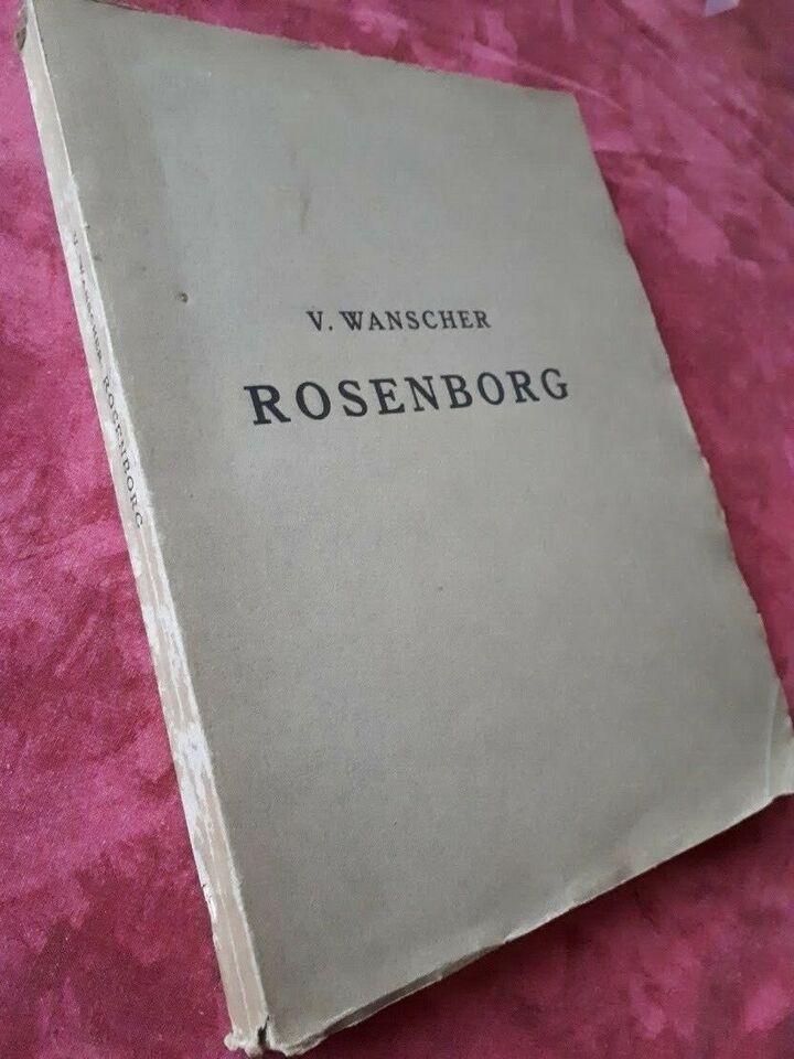 Rosenborgs Historie 1606-1634, V. Wanscher, emne:
