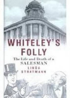 1 of 1 - Whiteley's Folly: The Life and Death of a Salesman,Linda Stratmann,New Book mon0