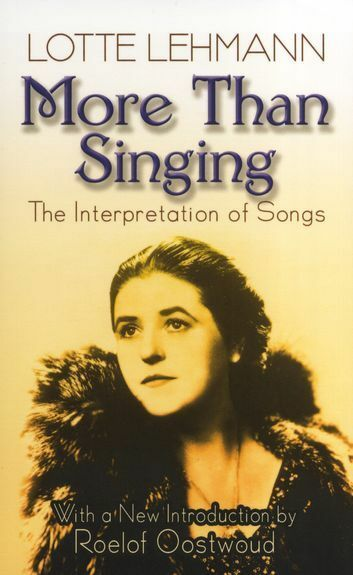 Lotte Lehmann Roelof Oostwoud More Than Singing Interpretation Songs Music Book