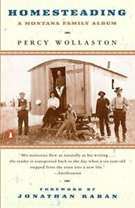 Homesteading: A Montana Family Album by Wollaston, Percy Book The Fast Free