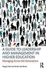 A Guide to Leadership and Management in Higher Education: Managing Across the Generations by Brian Van Brunt, Poppy Fitch (Paperback, 2016)