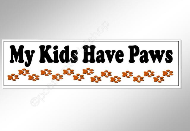 funny car bumper sticker my kids have paws pet owners dogs cats rabbits vinyl
