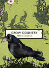 Crow Country (The Birds and the Bees) by Mark Cocker (Paperback, 2016)