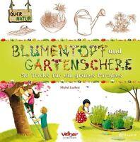 Blumentopf und Gartenschere von Michel Luchesi (2012, Gebundene Ausgabe)