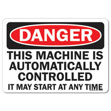 Osha Danger Aluminum Sign This Machine Is Automatically Controlled It May Star