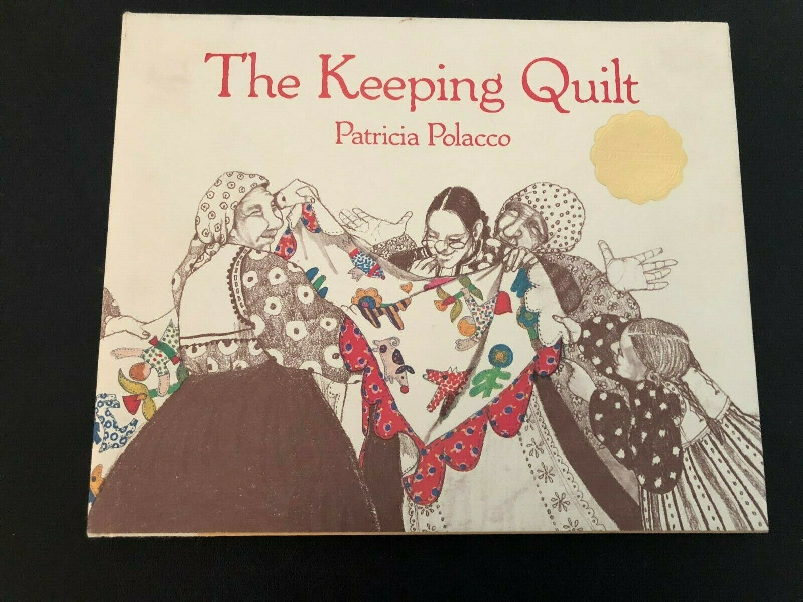 The Keeping Quilt By Patricia Polacco 1988 Picture Book Anniversary