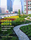 Green Roofs: In Sustainable Landscape Design by Steven L. Cantor (Hardback, 2008)