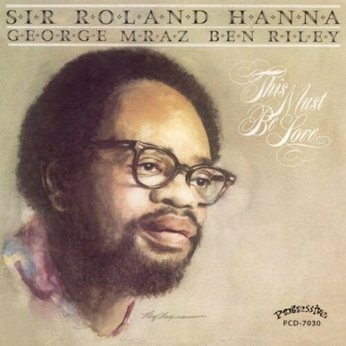 Roland Hanna - This Must Be Love [New CD]