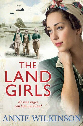 1 of 1 - The Land Girls by Wilkinson, Annie