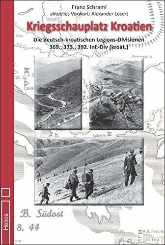 373 392 Inf Schraml Kriegsschauplatz Kroatien Legions Division 369 WK Div 2