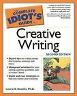 The Complete Idiot's Guide to Creative Writing by Laurie Rozakis (Paperback, 2004)