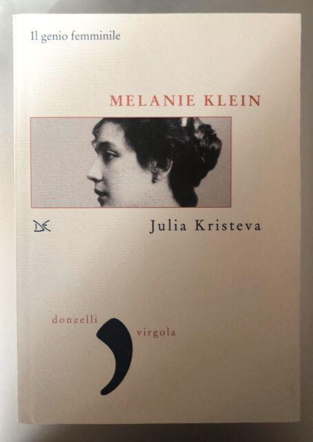 MELANIE KLEIN - Julia Kristeva - Ed. Donzelli Virgola 2010