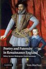 Poetry and Paternity in Renaissance England Sidney Spenser Shakespeare Donne