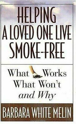 Helfen A Loved Eins Live Smoke-Free: What Works, Won'T , Und Why Taschenbuch