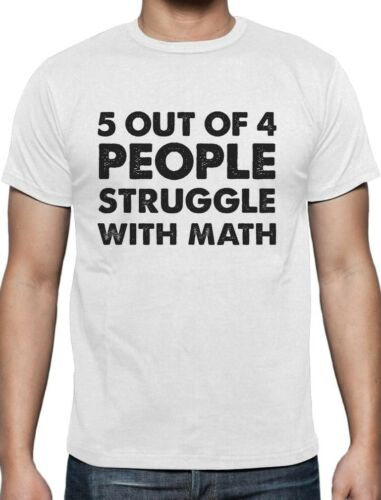 5 Out Of 4 People Struggle With Math Funny Novelty T-Shirt Novelty Funny