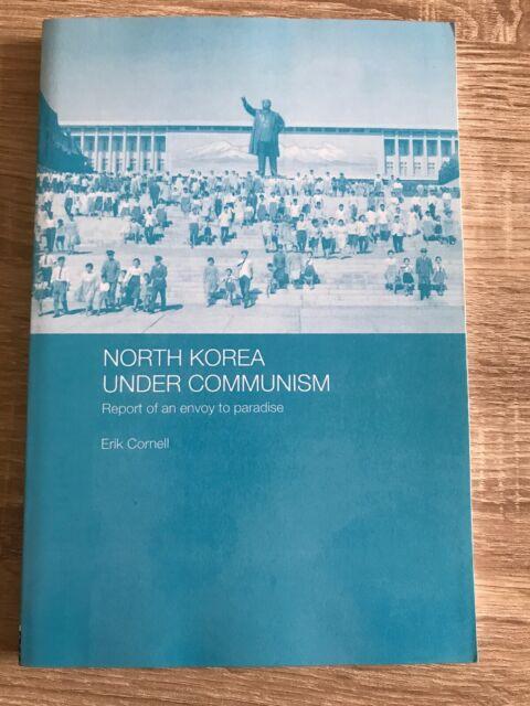 North Korea Under Communism: Report of an Envoy to Paradise, Cornell Erik