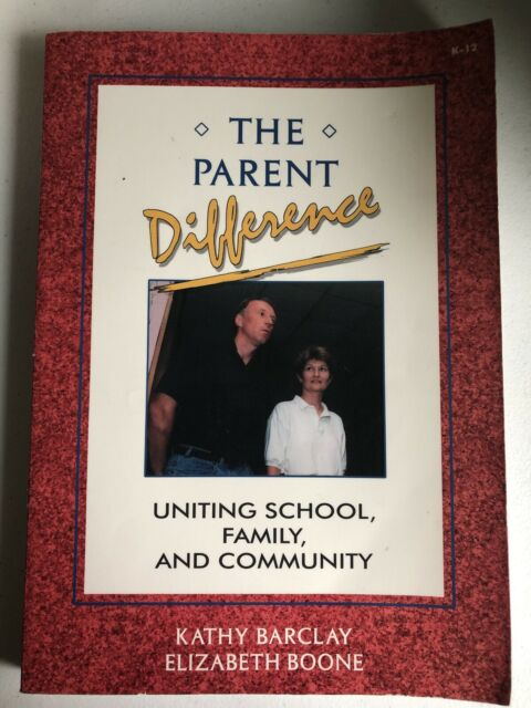 The Parent Difference : Uniting School, Family, and Community by Elizabeth Boone