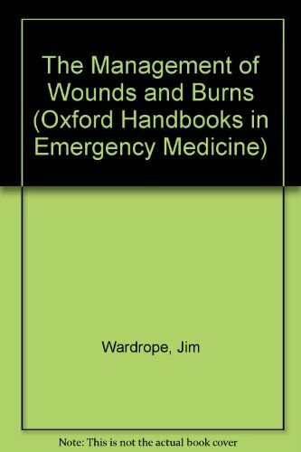 The Management of Wounds and Burns (Oxford Handboo... by Smith, J.A.R. Paperback