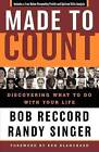 Made to Count: Discovering What to Do with Your Life by Bob Reccord (Paperback, 2004)