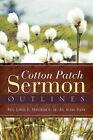 Cotton Patch Sermon Outlines by John L Mayshack (Paperback / softback, 2008)