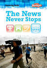 The News Never Stops by John DiConsiglio (Hardback, 2010)