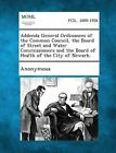 Addenda General Ordinances of the Common Council, the Board of Street and Water Commissioners and the Board of Health of the City of Newark. by Gale, Making of Modern Law (Paperback / softback, 2013)