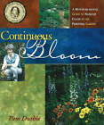 Continuous Bloom: A Month-by-Month Guide to Nonstop Color in the Perennial Garden by Pam Duthie (Hardback, 2000)