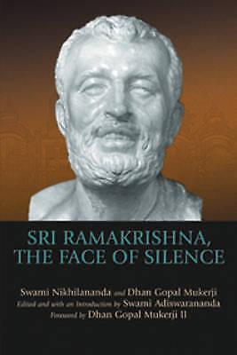 1 of 1 - Sri Ramakrishna, the Face of Silence, Dhan Gopel Mukerji, Swami Nikhilananda, Ve