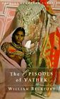 The Episodes of Vathek: The Stories of Prince Alasi, Prince Barkiarokh and Princess Zulkais by William Beckford (Paperback, 1995)