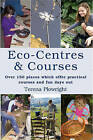 Eco-Centres and Courses: A Directory for the UK and Ireland by Terena Plowright (Paperback, 2007)