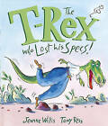 The T-Rex Who Lost His Specs! by Jeanne Willis (Hardback, 2017)
