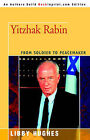 Yitzhak Rabin: From Soldier to Peacemaker by Libby Hughes (Paperback / softback, 2005)