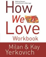 How We Love Workbook: Making Deeper Connections In Marriage By Milan Yerkovich, on sale