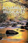 Acuarelas Musicales by Adalberto Garcia De Mendoza (Paperback / softback, 2012)