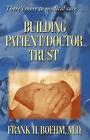 Building Patient/Doctor Trust by MD Frank Boehm, Frank H Boehm (Paperback, 2005)