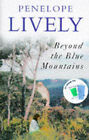 Beyond the Blue Mountains by Penelope Lively (Hardback, 1997)