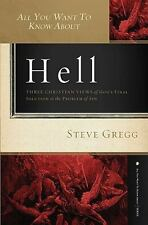 All You Want to Know about Hell : Three Christian Views of God's Final Solution to the Problem of Sin by Steve Gregg (2013, Paperback)