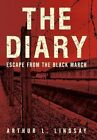 Diary Escape From The Black March 9781450265348 by Arthur L Lindsay Hardback