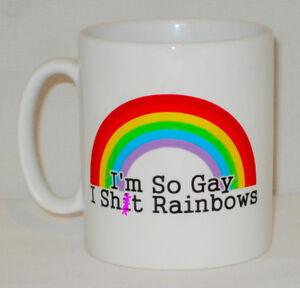 474ec057 I'm So Gay I Sh!t Rainbows! Mug Can Be Personalised Funny LGBT ...
