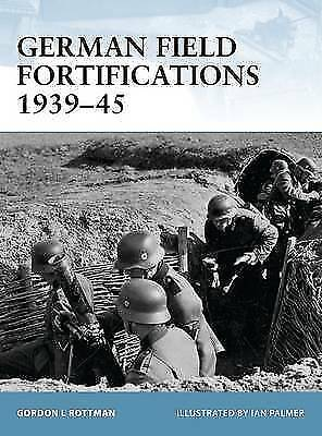1 of 1 - German Field Fortifications 1939-45 (Fortress), Very Good Condition Book, Rottma